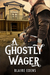 A Ghostly Wager