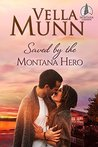 Saved by the Montana Hero (Montana Lakeside Book 4)
