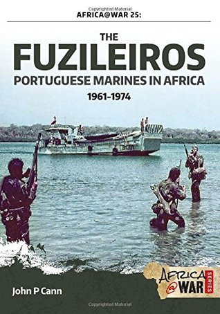 The Fuzileiros: Portuguese Marines In Africa 1961-1974