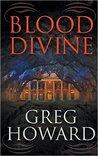 Blood Divine by Greg  Howard