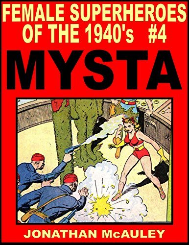 MYSTA of the MOON EVERY STORY FROM PLANET COMICS INCLUDING ORIGIN FROM 'MARS, GOD OF WAR': OVER 240 PAGES OF PLATINUM-HAIRED BEAUTY FROM THE CLASSIC 'PLANET ... COMICS' OF THE GOLDEN AGE OF SCIENCE FICTI