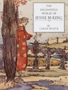 The Enchanted World of Jessie M. King