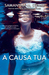 A causa tua by Samantha M. Swatt