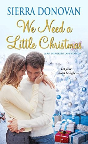 We Need A Little Christmas by Sierra Donovan