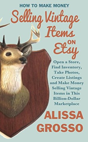 How to Make Money Selling Vintage Items on Etsy by Alissa Grosso