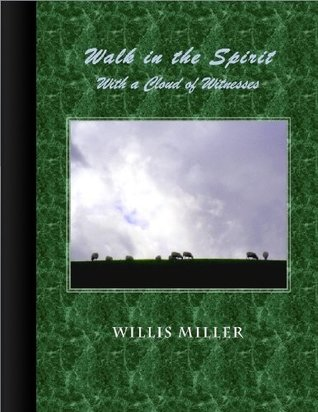 Walk in the Spirit: With a Cloud of Witnesses