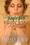 His Jingle Bell Princess by Barbara Dunlop