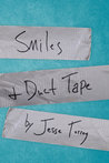 Smiles and Duct Tape