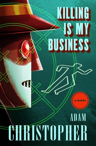 Killing Is My Business (Ray Electromatic Mysteries, #2)