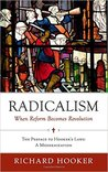 Radicalism: When Reform Becomes Revolution: The Preface to Hooker's Laws: A Modernization
