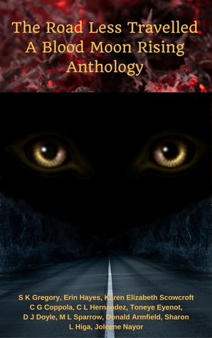 The Road Less Travelled: A Blood Moon Rising Anthology