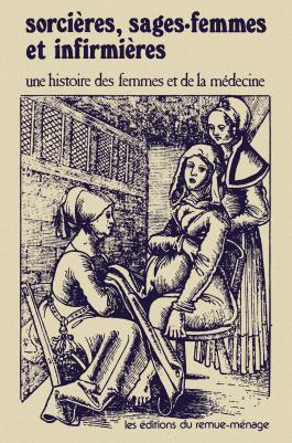 Sorcières, sages-femmes et infirmières : Une histoire des femmes et de la médecine