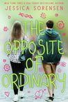 The Opposite of Ordinary by Jessica Sorensen