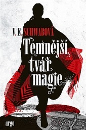 Temnější tvář magie (Shades of Magic, #1)