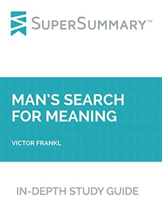 Study Guide: Man's Search for Meaning by Victor Frankl