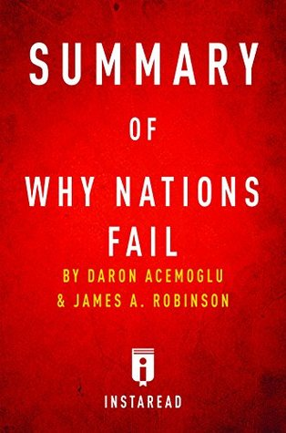 an analysis of why nations fail Why nations fail fbbva lecture daron acemoglu and james robinson mit may 21, 2012 inclusive economic institutions: secure property rights, law and order, markets and state support (public services and regulation) for.