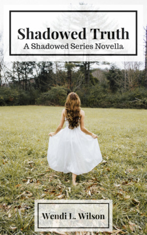 Shadowed Truth (Shadowed #1.5)