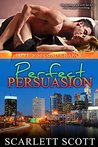 Perfect Persuasion (Love's Second Chance Book 2)