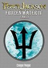 PERCY JACKSON : FROZEN WATER PART IV : FAMILY (AN UN-OFFICIAL PERCY JACKSON STORY)