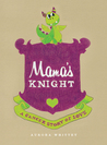 Mama's Knight by Aurora Whittet