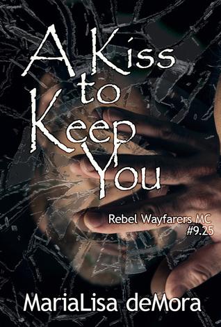 A Kiss to Keep You (Rebel Wayfarers MC, #9.25)