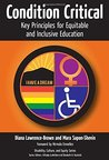 Condition Critical—Key Principles for Equitable and Inclusive Education (Disability, Culture, and Equity Series)