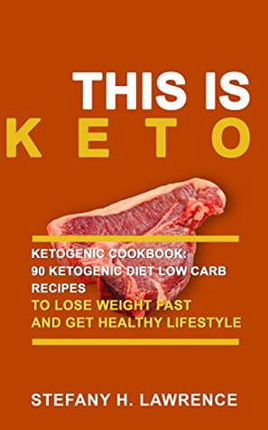 Ketogenic Cookbook: 90 Ketogenic Diet Low Carb Recipes to Lose Weight Fast and Get healthy Lifestyle (FREE EBOOK TO DOWNLOAD INSIDE)