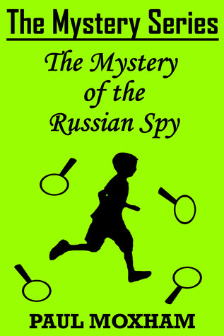 The Mystery of the Russian Spy (The Mystery Series, Short Story 10)