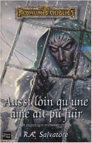 Aussi loin qu'une âme ait pu fuir (Forgotten Realms: Paths of Darkness, #4; Legend of Drizzt, #13)