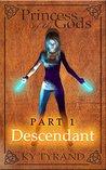 Descendant (Princess of the Gods Book 1)