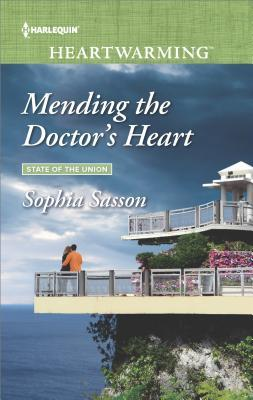 Mending the Doctor's Heart by Sophia Sasson