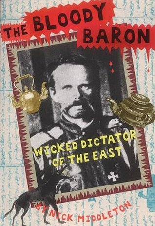The Bloody Baron: Wicked Dictator Of The East