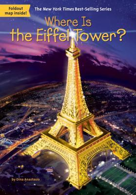 Where Is the Eiffel Tower? por Dina Anastasio, Tim Foley