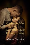 Romeo and Juliet, or American 21st Century Politics