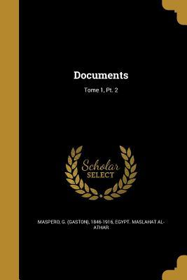Documents; Tome 1, PT. 2