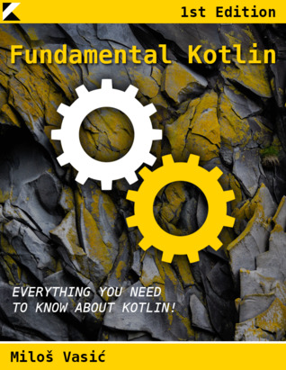Fundamental Kotlin by Miloš  Vasić