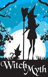 Witch Myth (A Witch Myth, #0-2)