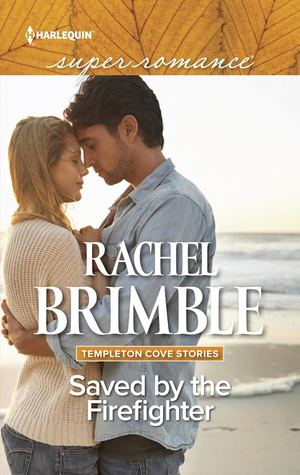 Saved by the Firefighter (Templeton Cove, #6)