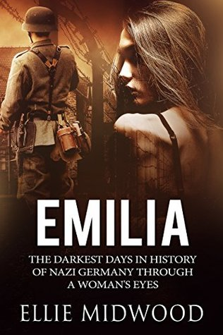 Emilia: The Darkest Days in History of Nazi Germany Through a Woman's Eyes (Women and the Holocaust, #1)