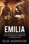 Emilia: The darkest days in history of Nazi Germany through a woman's eyes