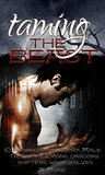 Taming the Beast I - 10 Paranormal Alpha Male Tales of Demons, Dragons, Shifters, Werewolves, & More