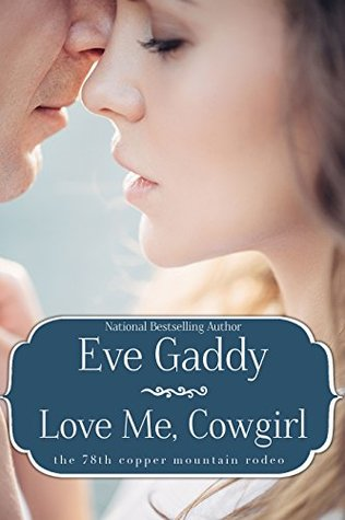 Love Me, Cowgirl (The Gallaghers of Montana #2; The 78th Copper Mountain Rodeo #4)