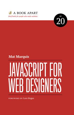 JavaScript For Web Designers (A Book Apart #20)