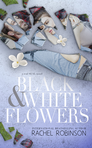 Black and White Flowers (The Real SEAL Series, #1)