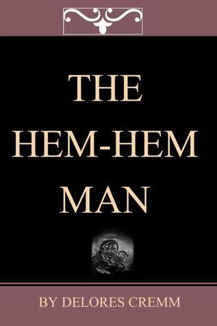 The Hem-Hem Man