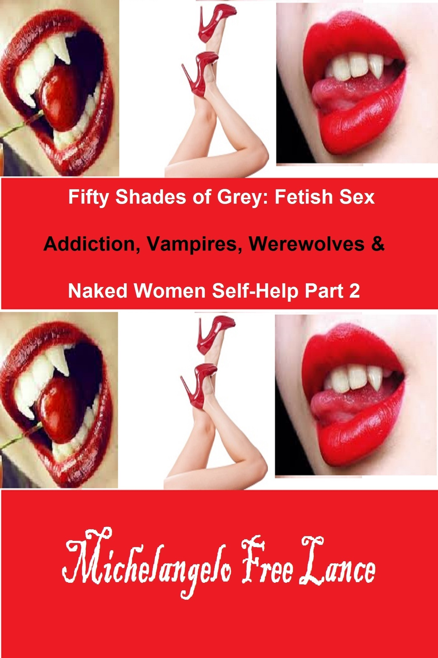 Fifty Shades of Grey: Fetish Sex Addiction, Vampires, Werewolves & Naked Women Self-Help Part 2