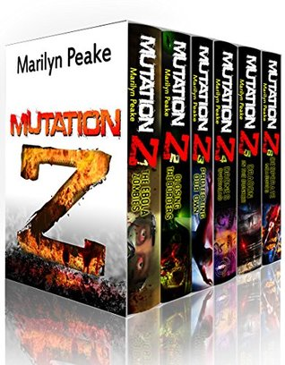 Mutation Z Series, Books 1-6: The Ebola Zombies, Closing the Borders, Protecting Our Own, Drones Ove