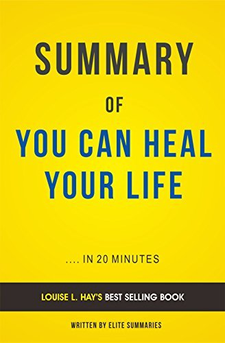 Summary of You Can Heal Your Life: by Louise L. Hay | Includes Analysis