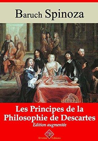 Les principes de la philosophie de Descartes (Nouvelle édition augmentée) - Arvensa Editions