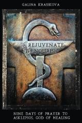 To Rejuvenate and Nourish: Nine Days of Prayer to Asklepios, God of Healing
